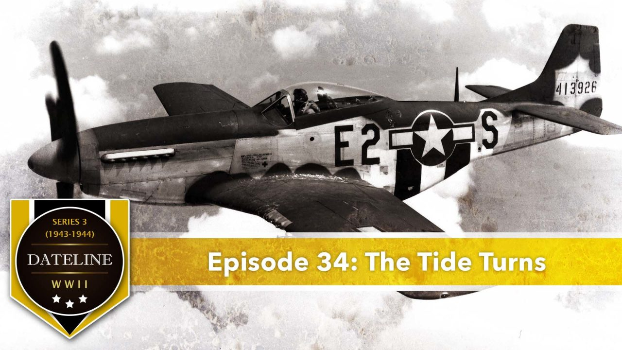 Dateline WWII – Series 3 – Episode 34: The Tide Turns