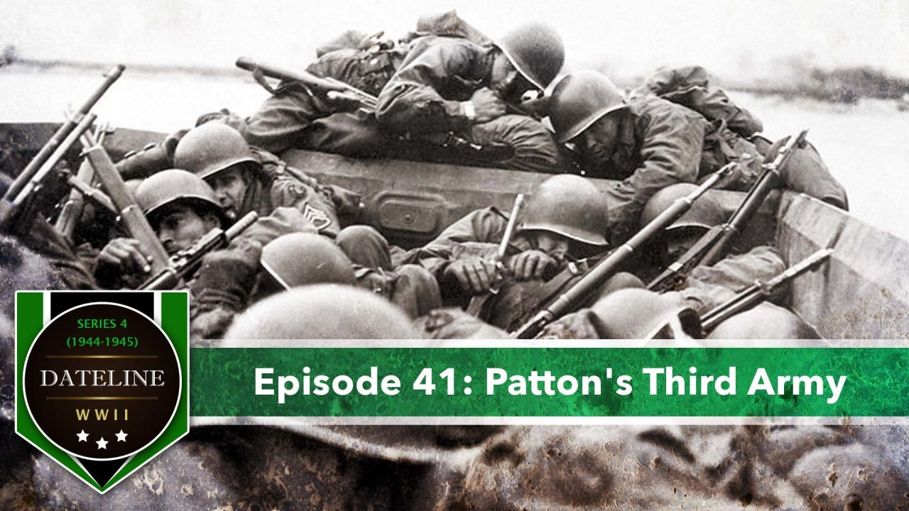 Dateline WWII – Series 4 – Episode 41: Patton's Third Army