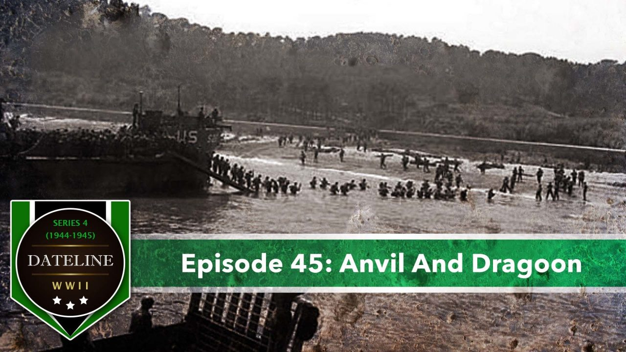 Dateline WWII – Series 4 – Episode 45: Anvil And Dragoon