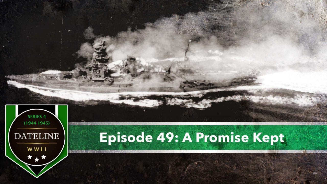 Dateline WWII – Series 4 – Episode 49: A Promise Kept