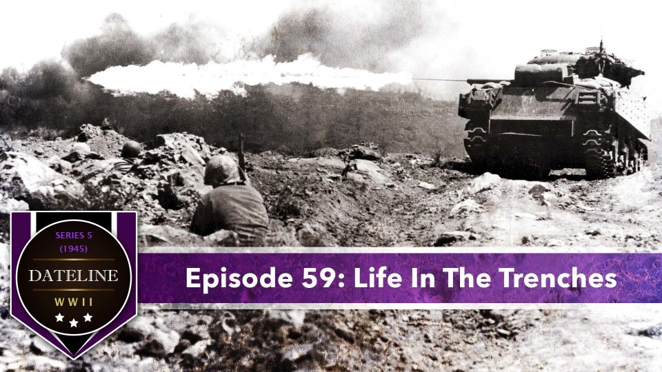 Dateline WWII – Series 5 – Episode 59: Life In The Trenches