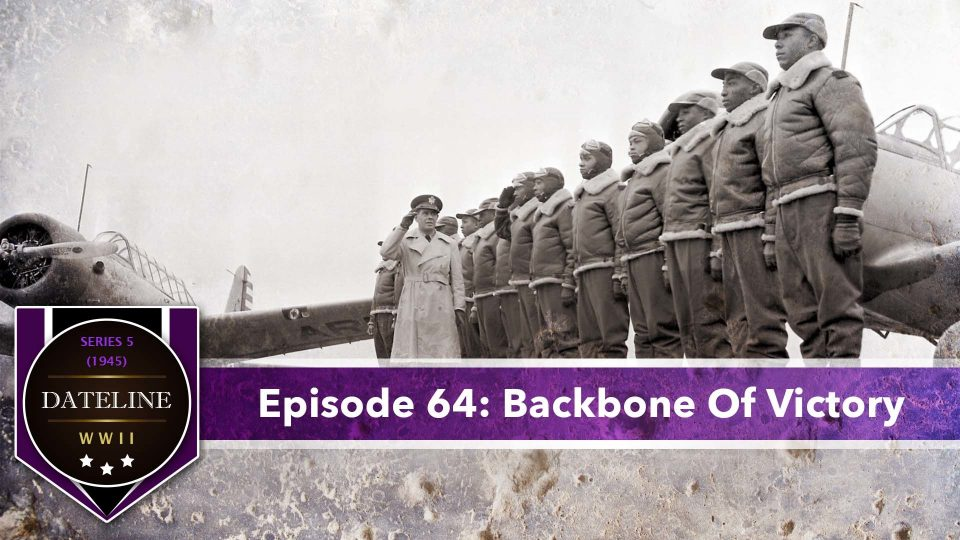 Dateline WWII – Series 5 – Episode 64: Backbone Of Victory