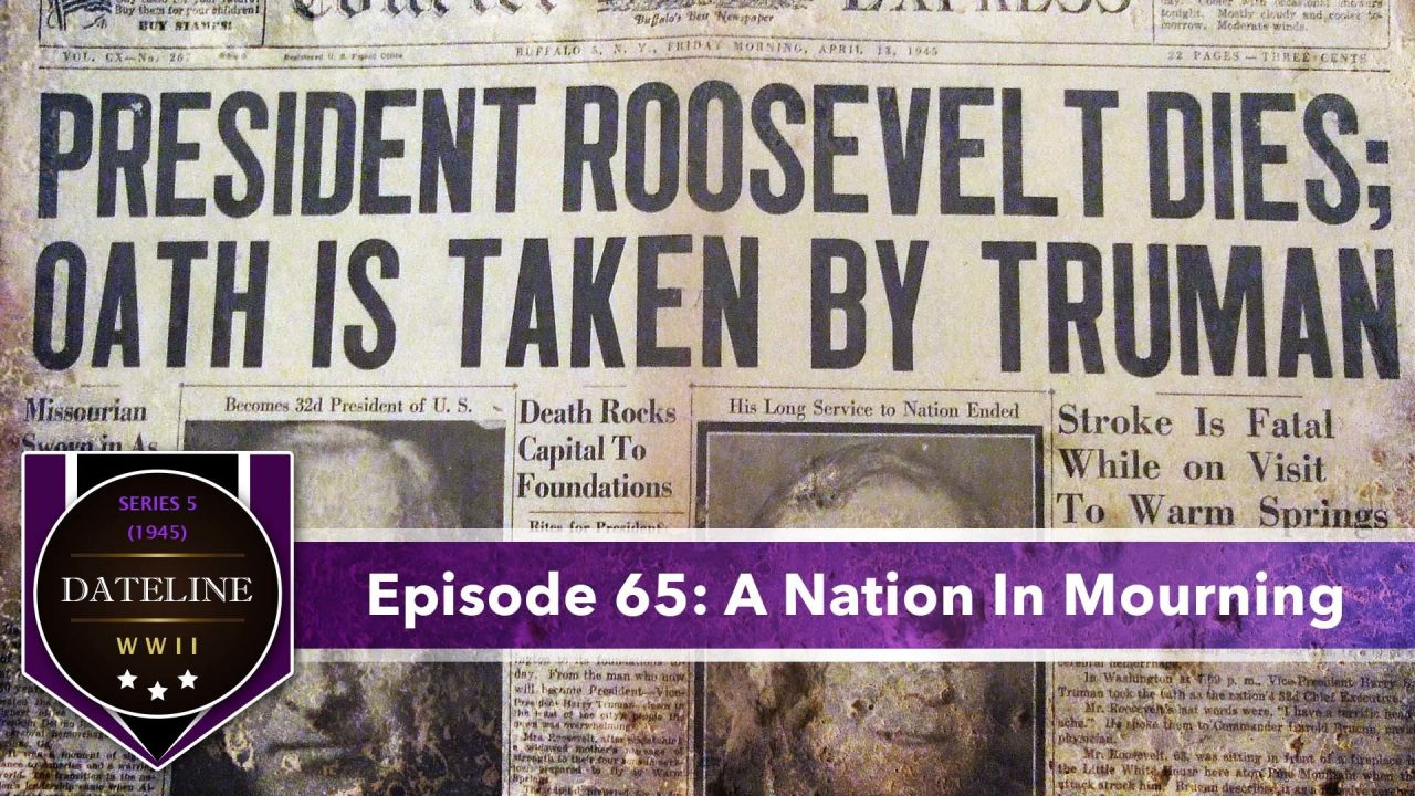 Dateline WWII – Series 5 – Episode 65: A Nation In Mourning