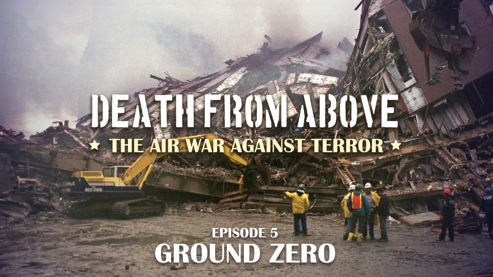 Death From Above: The Air War Against Terror – Episode 5: Ground Zero