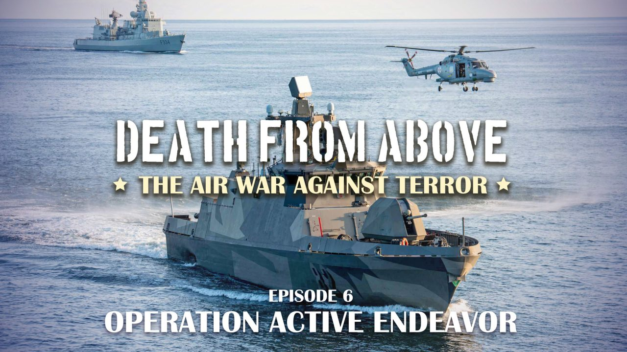 Death From Above: The Air War Against Terror – Episode 6: Operation Active Endeavour