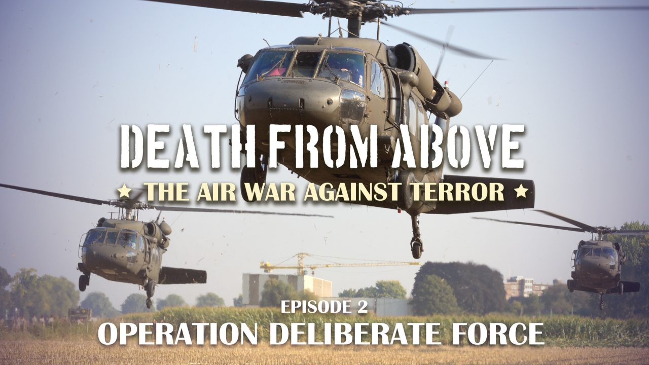 Death From Above: The Air War Against Terror – Episode 2: Operation Deliberate Force