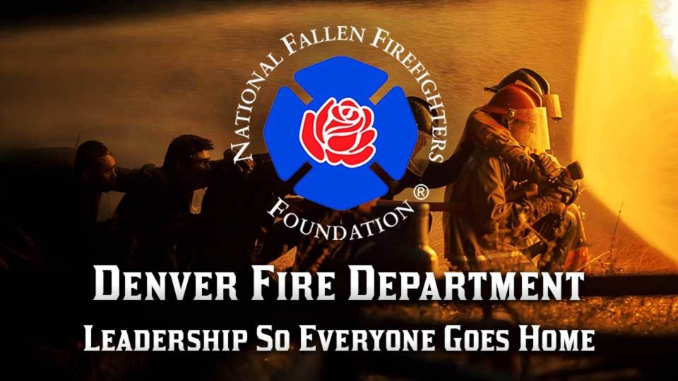 Denver Fire Department: Leadership So Everyone Goes Home
