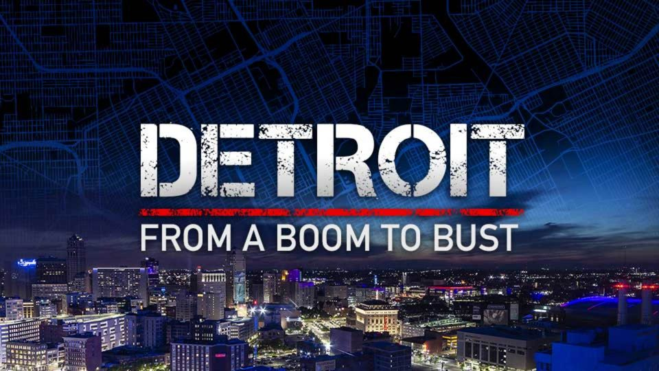 Detroit: From A Boom to Bust