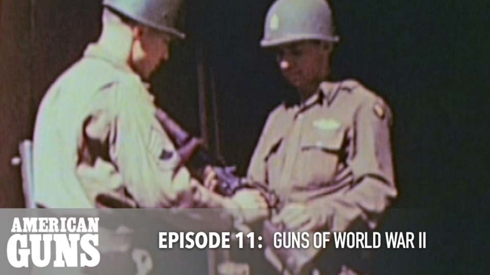 American Guns – Episode 11: Guns of World War II
