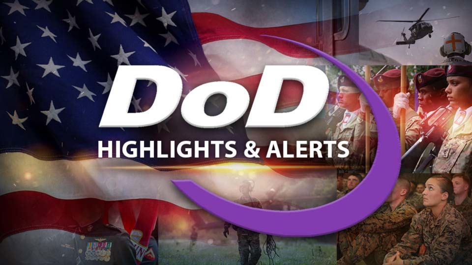 DOD Highlights & Alerts