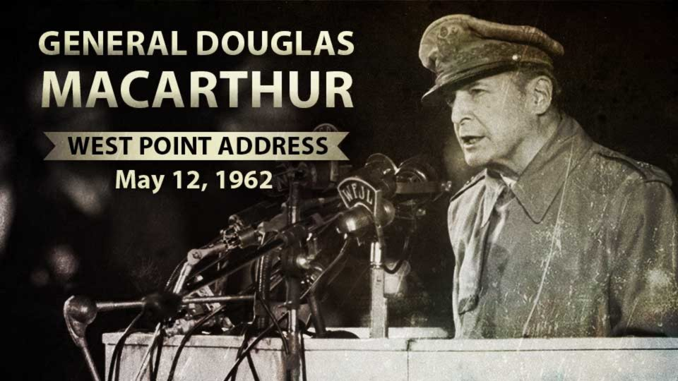 "General Douglas MacArthur Address At West Point – ""Duty, Honor, Country"""
