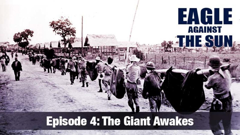 Eagle Against The Sun – Episode 4: The Giant Awakes