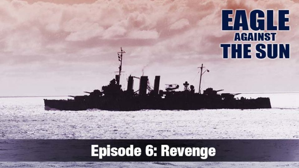 Eagle Against The Sun – Episode 6: Revenge