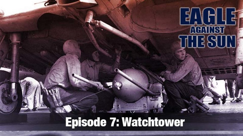 Eagle Against The Sun – Episode 7: Watchtower