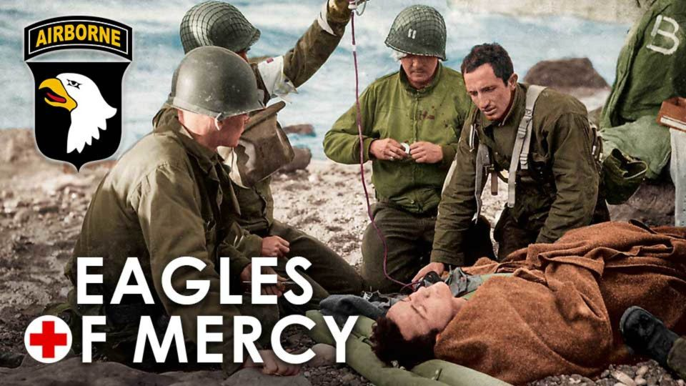 Eagles of Mercy The Compelling Story of Two Airborne Medics & their Heroic Acts During D-Day