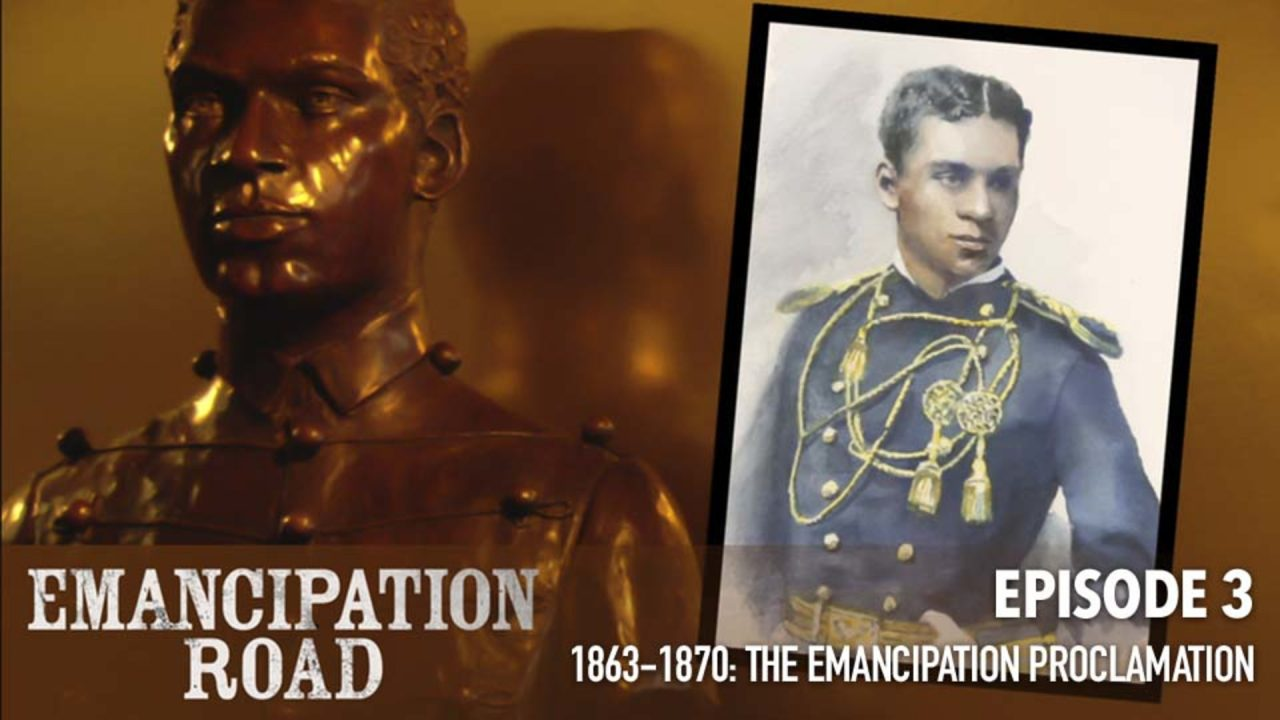Emancipation Road – Episode 3: 1863-1870 The Emancipation Proclamation