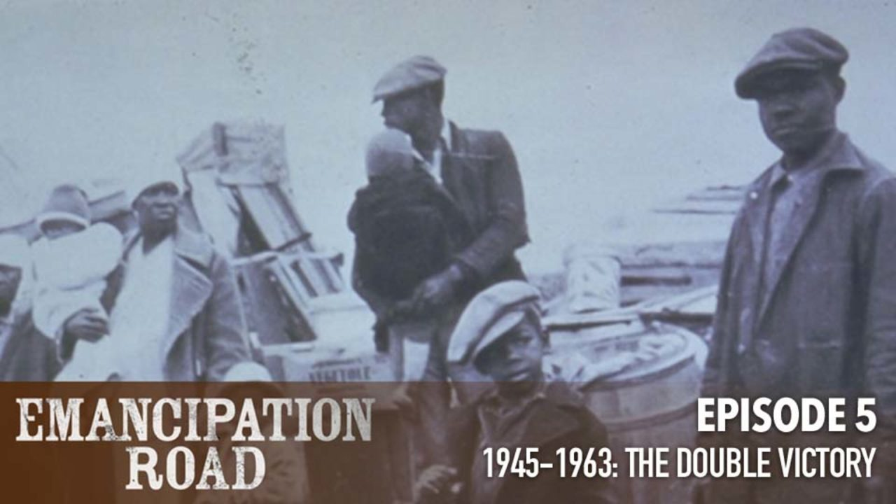 Emancipation Road – Episode 5: 1945-1963 The Double Victory
