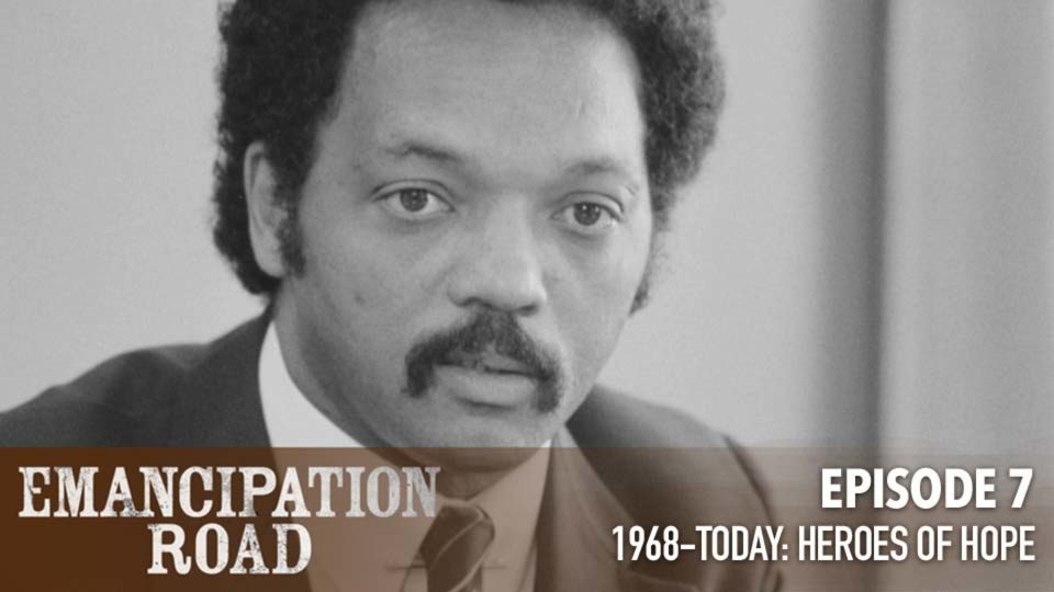 Emancipation Road – Episode 7: 1968-Today Heroes Of Hope