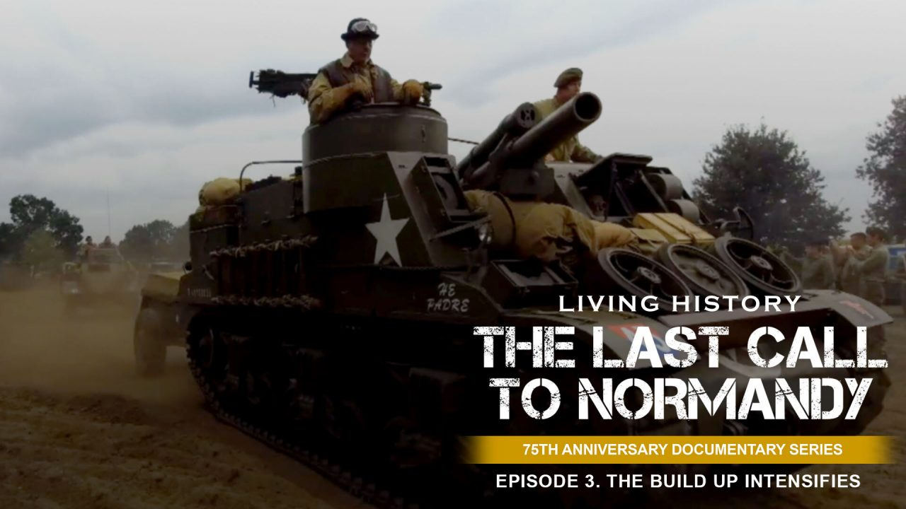 Last Call To Normandy: Episode 3. The Build Up Continues