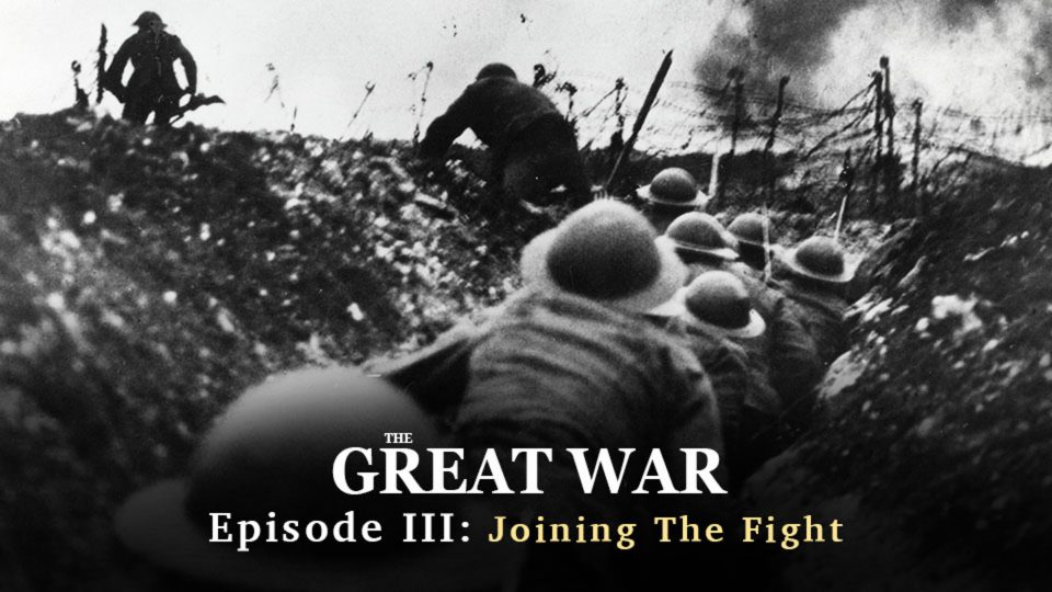 World War I: Episode III- Birth of the Modern Army, Joining the Fight