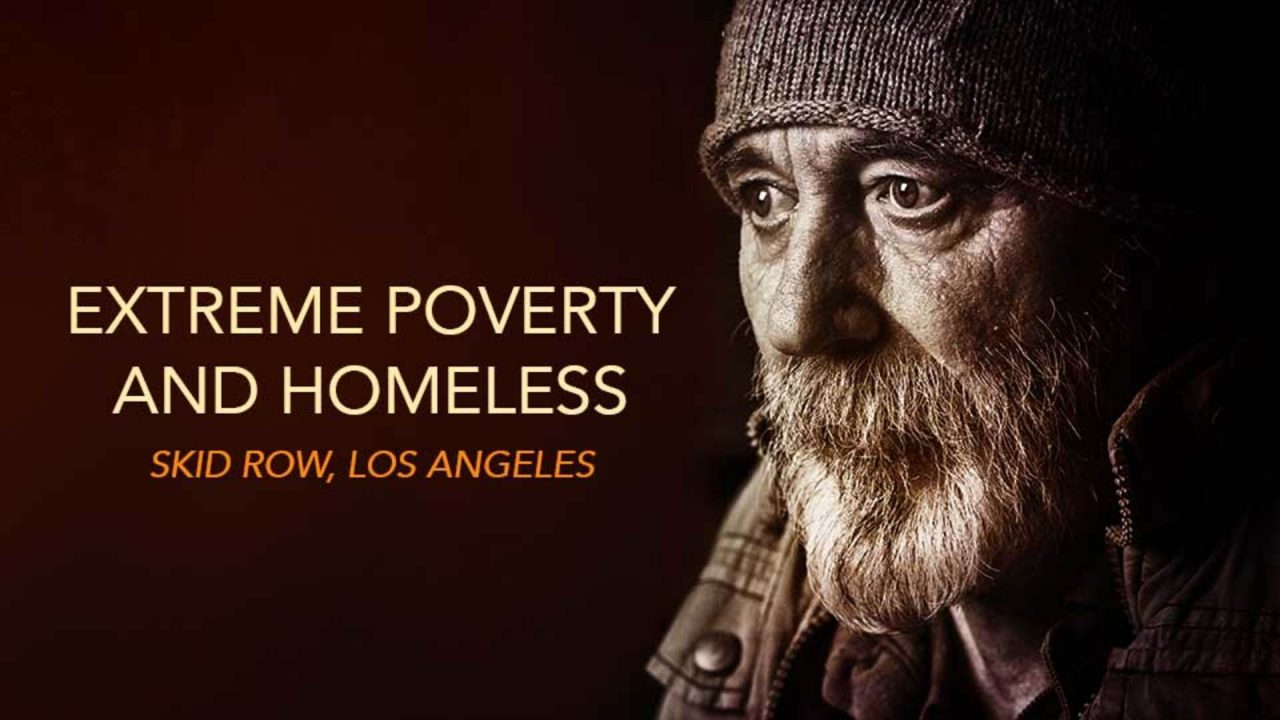 Extreme Poverty and Homeless on Skid Row In Los Angeles