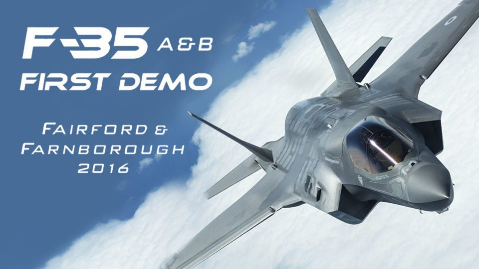 F-35 A&B First Demo at RIAT Fairford and Farnborough 2016