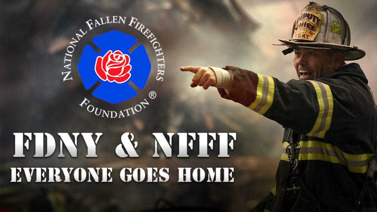 FDNY & NFFF: Still Working…So Everyone Goes Home