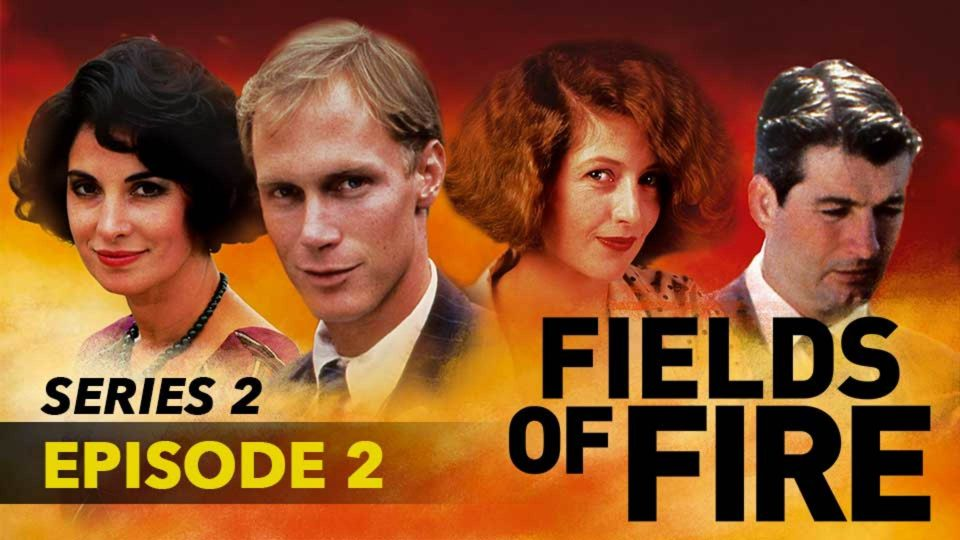 Fields Of Fire – Series 2 – Episode 2