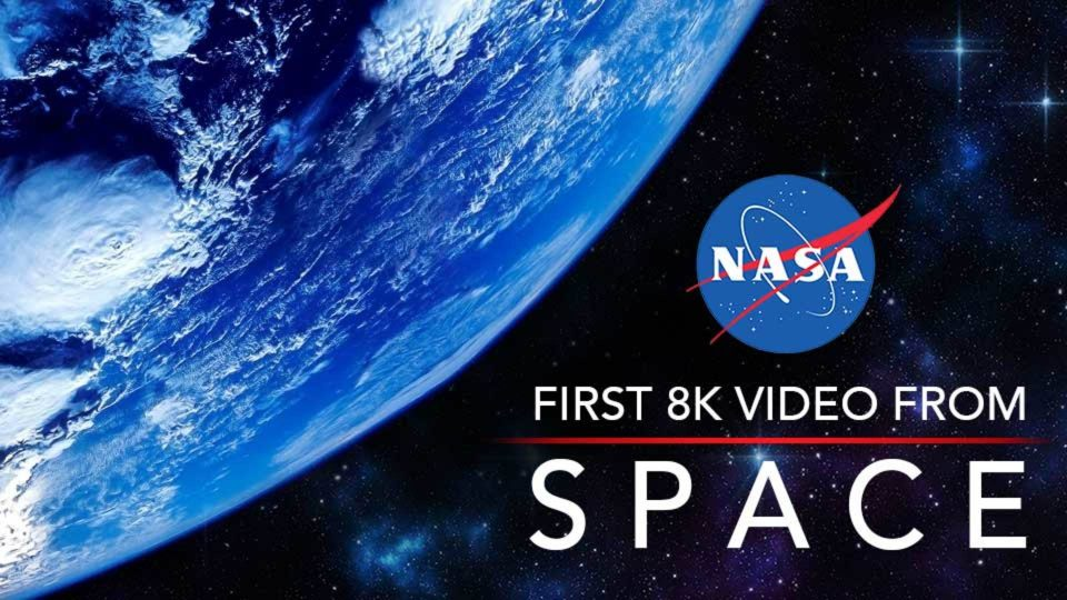 NASA's First 8k Footage From Space