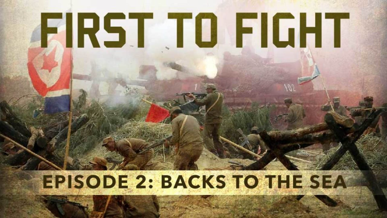 First To Fight – Episode 2: Backs To The Sea