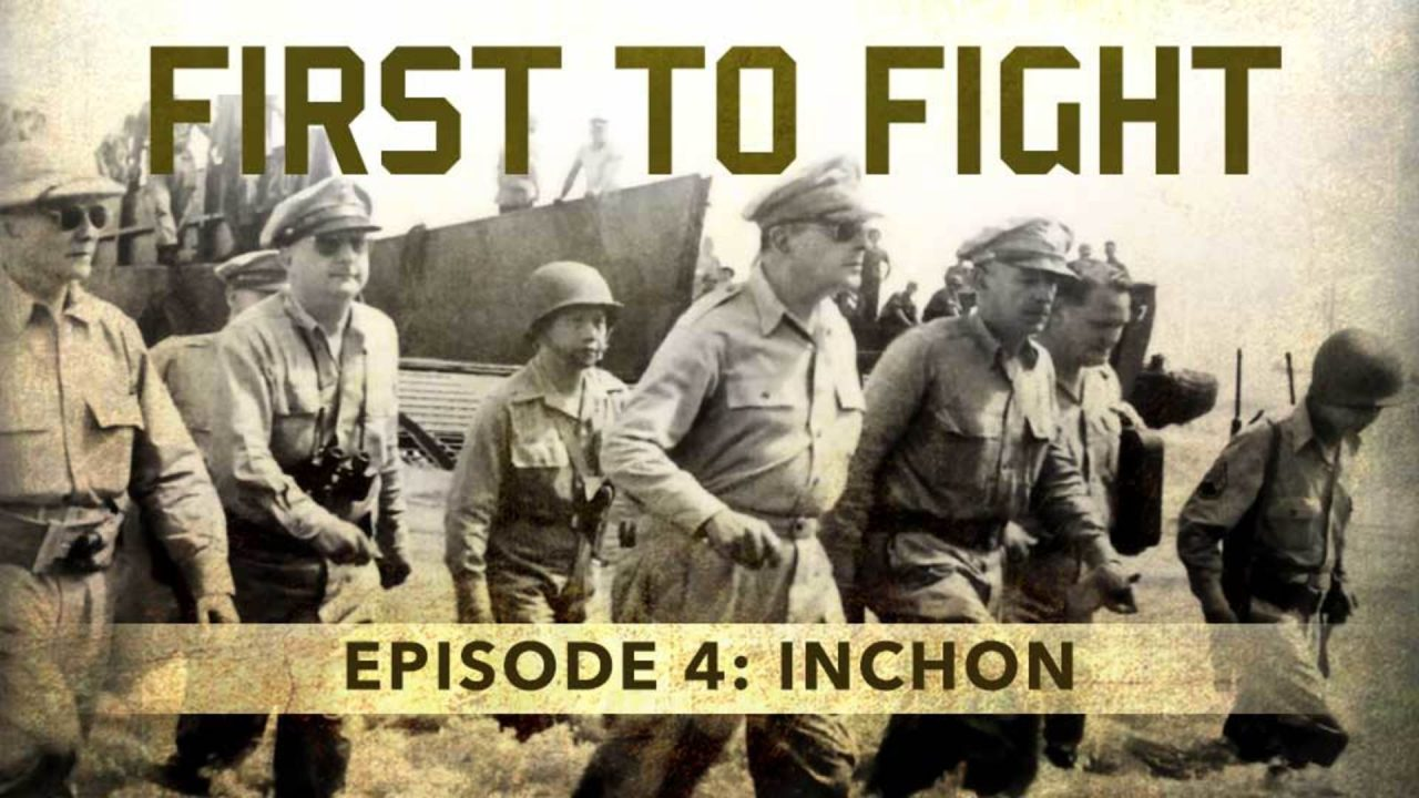First To Fight – Episode 4: Inchon