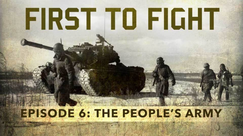 First To Fight – Episode 6: The People's Army