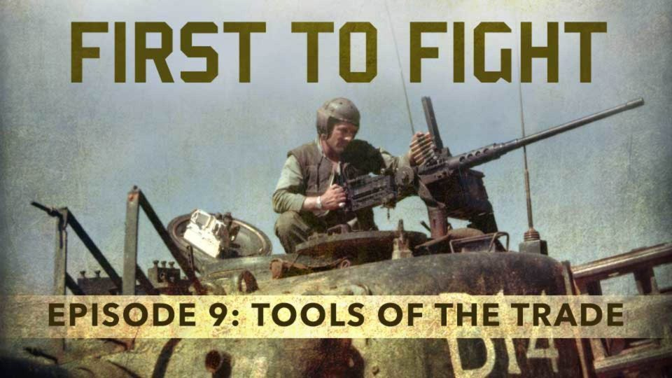 First To Fight – Episode 9: Tools Of The Trade