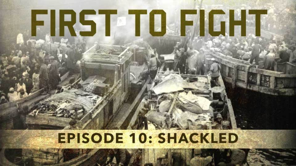 First To Fight – Episode 10: Shackled
