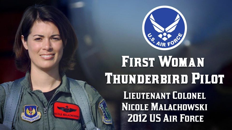 The First Woman Thunderbird Pilot – Lieutenant Colonel Nicole Malachowski US Air Force