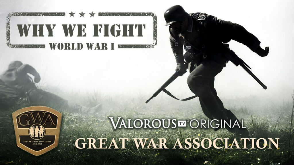 Valorous TV - Why We Fight - Great War Association