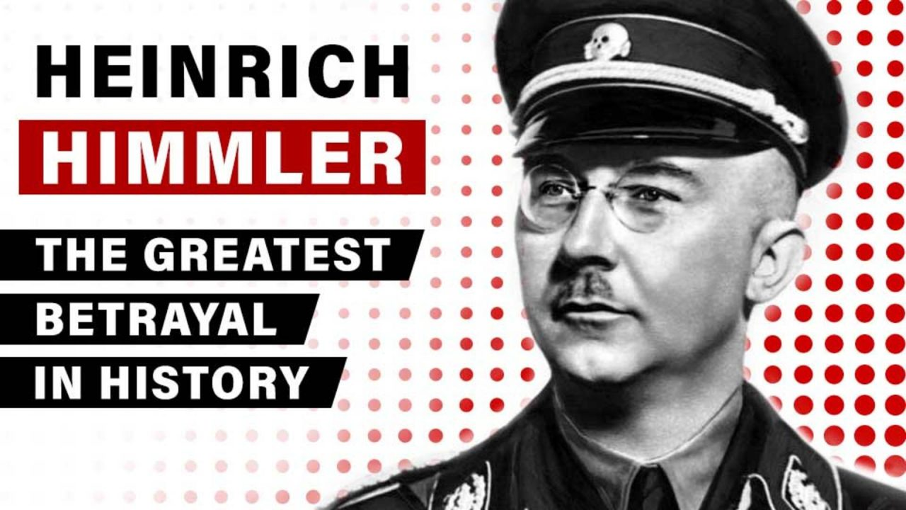 Heinrich Himmler: The Greatest Betrayal in History