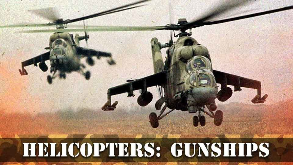 Helicopters – Gunships