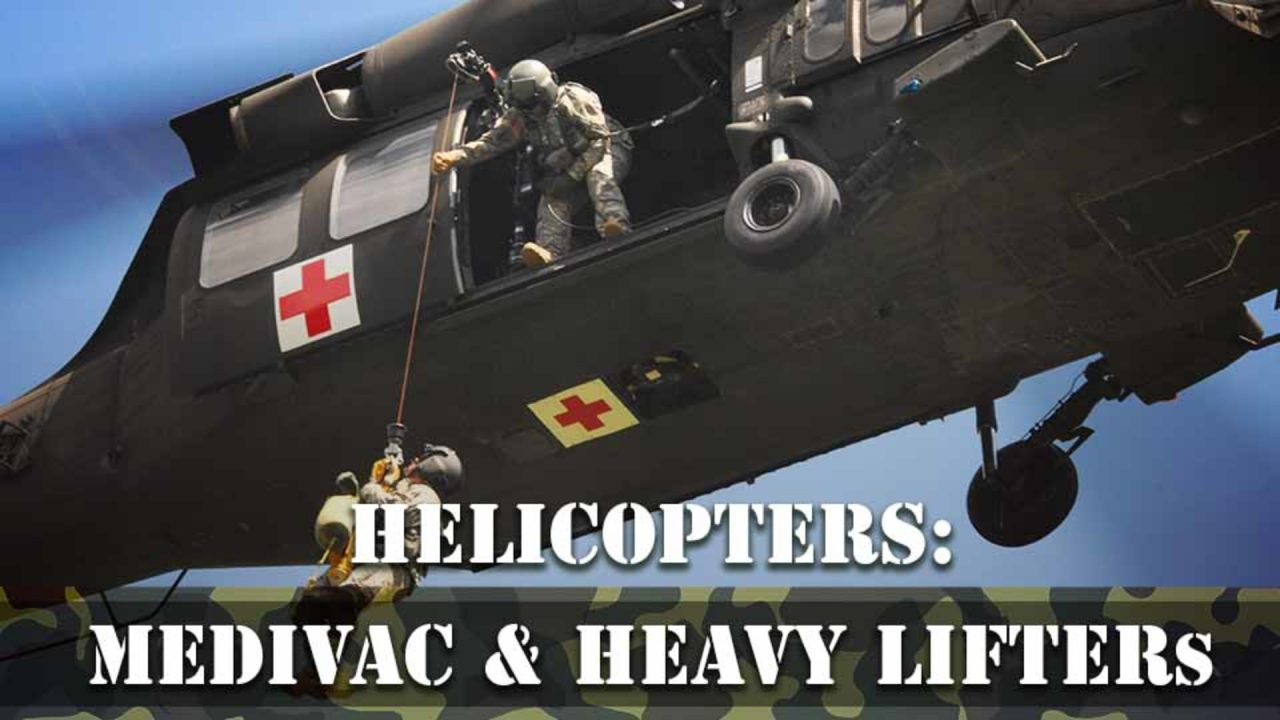 Helicopters – Medivac & Heavy Lifters