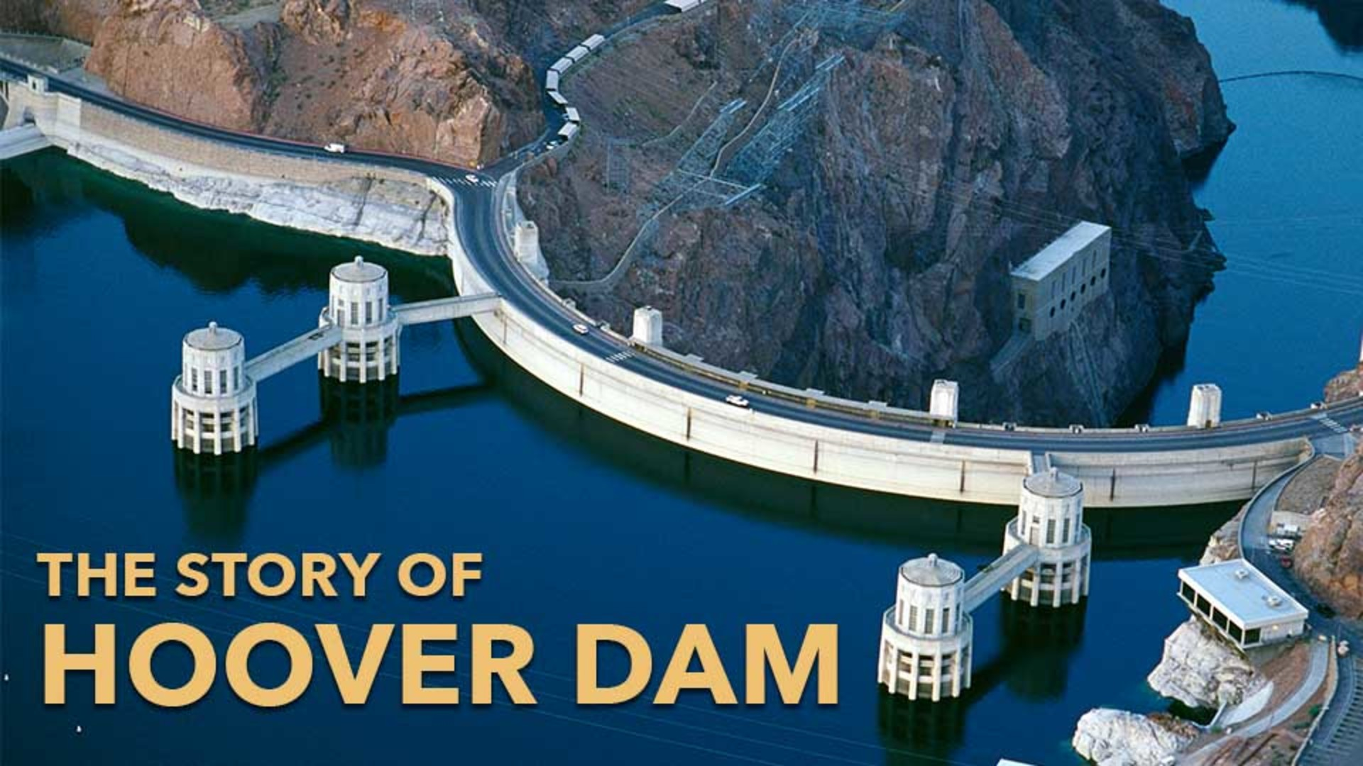 The Story Of Hoover Dam -