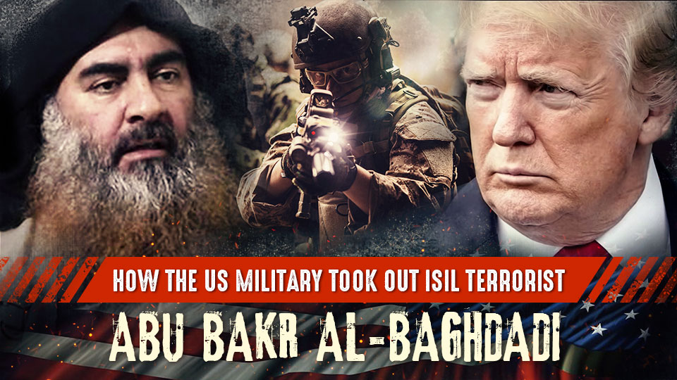 How the US Military Took Out ISIL Terrorist Abu Bakr al-Baghdadi