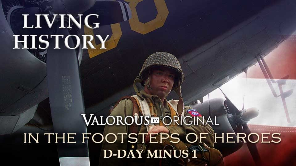Living History – In The Footsteps Of Heroes: D-Day Minus One – Part One