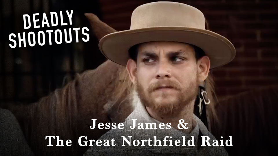 Jesse James & The Great Northfield Raid