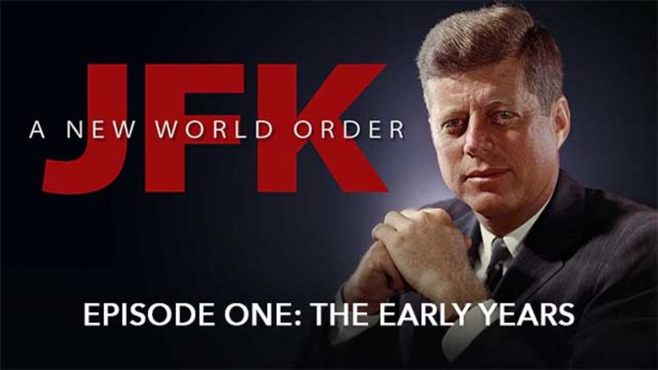JFK – A New World Order – Episode 1: Early Years