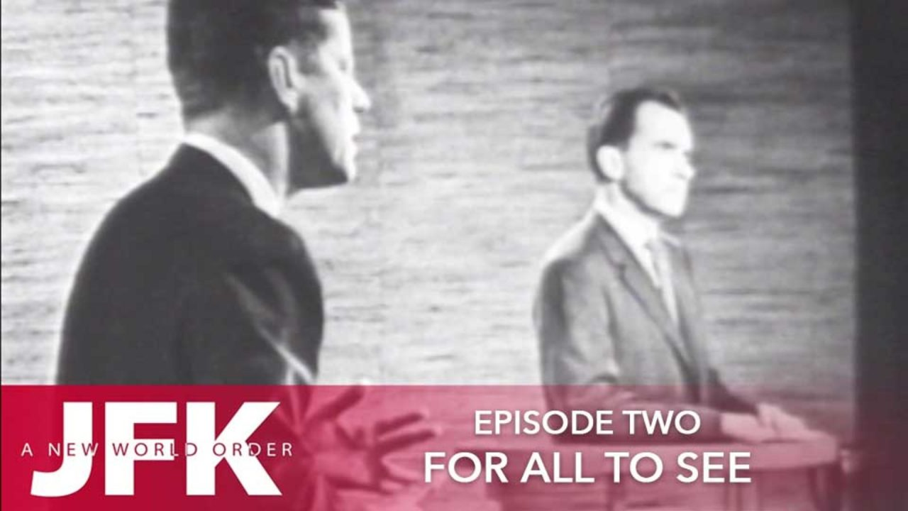 JFK – A New World Order – Episode 2: For All To See