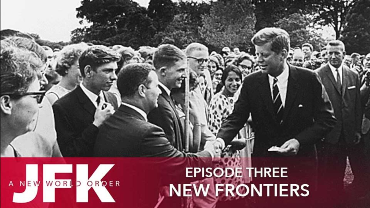 JFK – A New World Order – Episode 3: New Frontiers