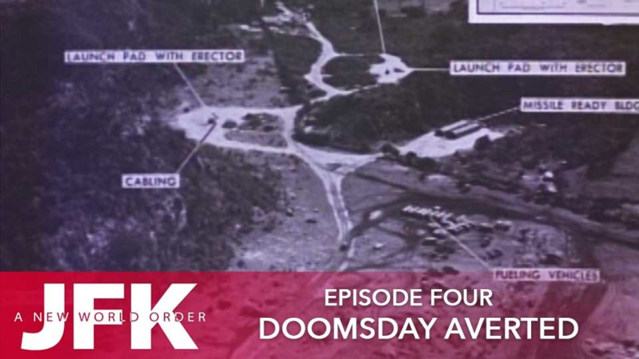 JFK – A New World Order – Episode 4: Doomsday Averted