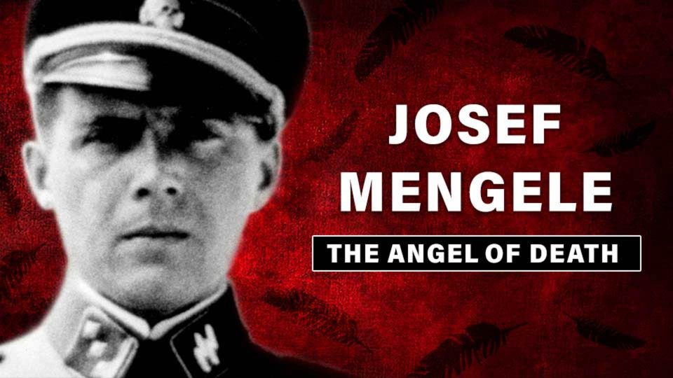Josef Mengele: The Angel of Death