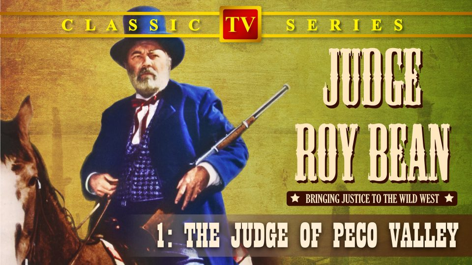 Judge Roy Bean – Episode 1: The Judge Of Pecos Valley