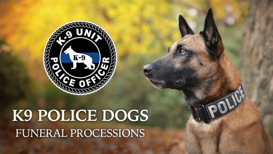 K9 Police Dogs Funeral Processions